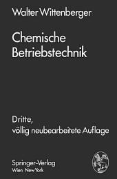Chemische Betriebstechnik: Ein Hilfsbuch für Chemotechniker und die Fachkräfte des Chemiebetriebes, Ausgabe 3