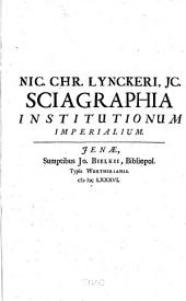 Nic. Christoph. Lynckeri schema institutionum, pandectarum, iuris publici, feudalis & canonici: publico bono editum