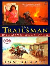 Trailsman #259: Wyoming Wolf Pact