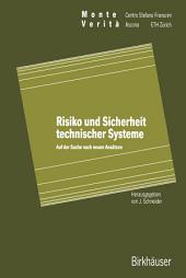 Risiko und Sicherheit technischer Systeme: Auf der Suche nach neuen Ansätzen