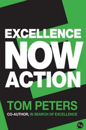 Excellence Now: Action