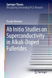 Ab Initio Studies on Superconductivity in Alkali-Doped Fullerides