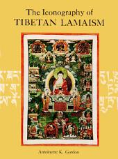 The Iconography of Tibetan Lamaism