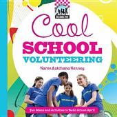Cool School Volunteering: Fun Ideas and Activities to Build School Spirit