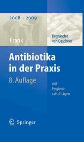 Antibiotika in der Praxis mit Hygieneratschlägen: Ausgabe 8