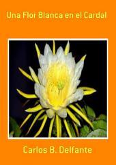 Una Flor Blanca En El Cardal