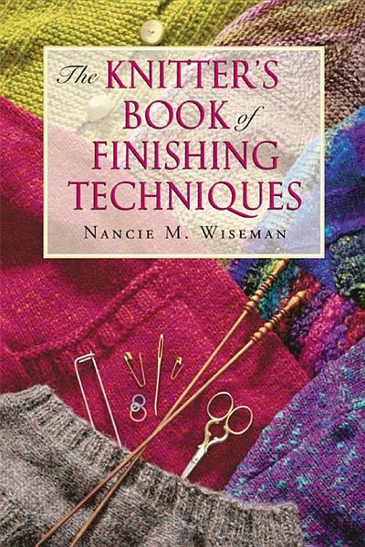 The Knitter s Book of Finishing Techniques