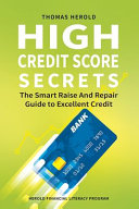 High Credit Score Secrets   The Smart Raise And Repair Guide to Excellent Credit