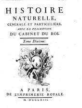 Histoire naturelle, générale et particuliére, avec la description du cabinet du Roi. Tome premier \- quinzième!: 10