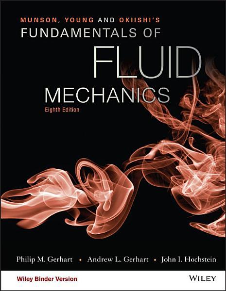 Munson  Young and Okiishi s Fundamentals of Fluid Mechanics PDF