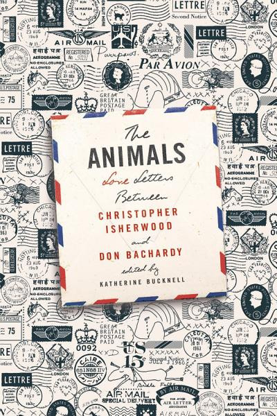 The Animals  Love Letters Between Christopher Isherwood and Don Bachardy PDF