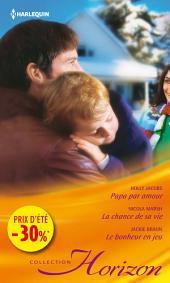 Papa par amour - La chance de sa vie - Le bonheur en jeu: (promotion)