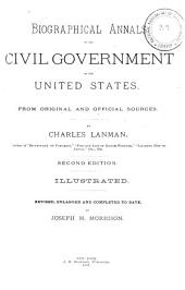 Biographical Annals of the Civil Government of the United States: From Original and Official Sources