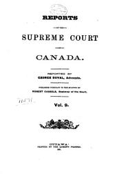 Reports of the Supreme Court of Canada: Volume 9