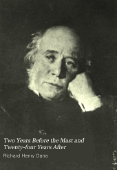 Two Years Before the Mast and Twenty-four Years After: Volume 23