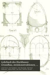 Lehrbuch des Hochbaues: Grundbau, steinkonstruktionen, holzkonstruktionen, eisenkonstruktionen, eisenbetonkonstruktionen