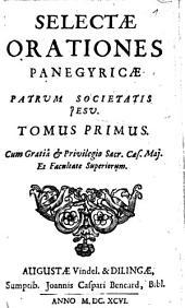 Selectae Orationes Panegyricae Patrum Societatis Jesu: 1