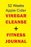 52 Weeks Apple Cider Vinegar Cleanse Fitness Journal Book PDF