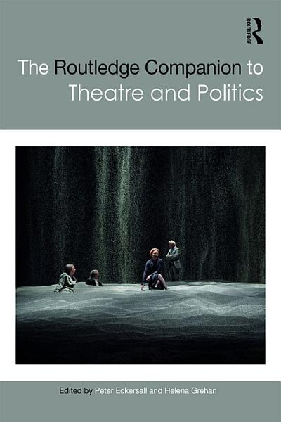Download The Routledge Companion to Theatre and Politics Book