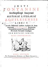 Justi Fontanini ... Historiæ literariæ aquilejensis libri v