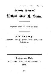 Urtheil über H. Heine: Ungedruckte Stellen aus den Pariser Briefen. Als Anhang: Stimmen über H. Heine's letztes Buch, aus Zeitblättern