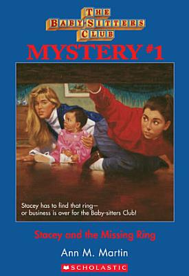 Stacey and the Missing Ring  The Baby Sitters Club Mysteries  1