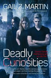 Deadly Curiosities: Volume 1