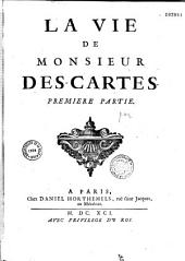 La vie de Monsieur Descartes