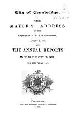 The Mayor's Address at the Organization of the City Government and the Annual Reports Made to the City Council