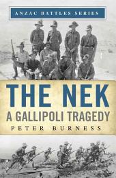 The Nek: A Gallipoli Tragedy