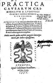 Practica causarum criminalium ... in quo tractatus appellationum, tractatus de indiciis et tortura ... continentur ... multis mendis purgatis