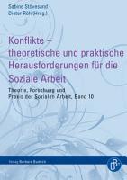 Konflikte     theoretische und praktische Herausforderungen f  r die Soziale Arbeit PDF