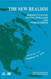 The New Realism: Perspectives on Multilateralism and World Order