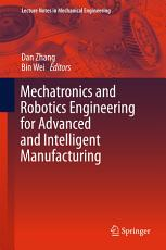 Mechatronics and Robotics Engineering for Advanced and Intelligent Manufacturing PDF
