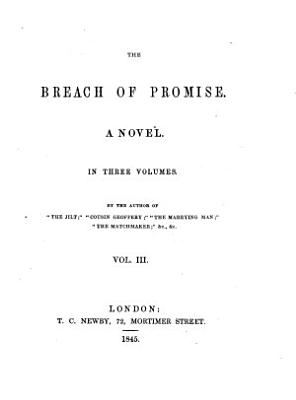 The Breach of Promise     By the Author of    The Jilt     Etc   i e  Mrs  Gordon Smythies