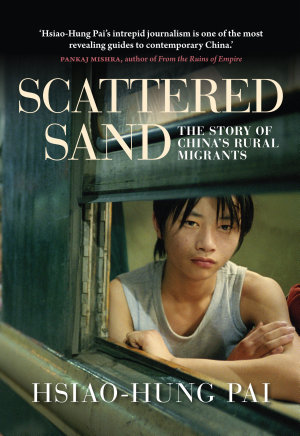 Scattered Sand  The Story of China s Rural Migrants