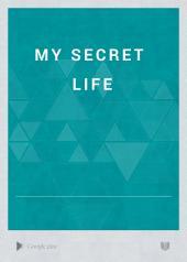 My Secret Life: Volume 1
