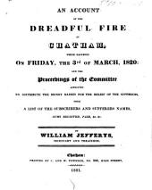 An account of the dreadful fire at Chatham, ... the 3rd of March, 1820, etc
