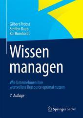 Wissen managen: Wie Unternehmen ihre wertvollste Ressource optimal nutzen, Ausgabe 7