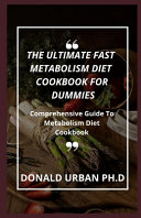 The Ultimate Fast Metabolism Diet Cookbook for Dummies
