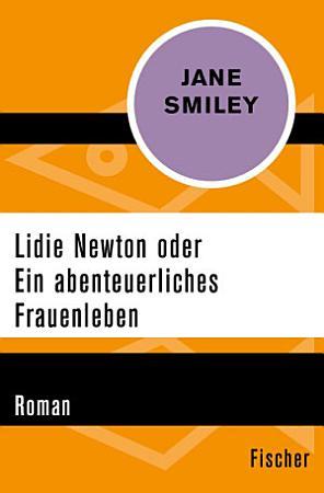 Lidie Newton oder Ein abenteuerliches Frauenleben PDF