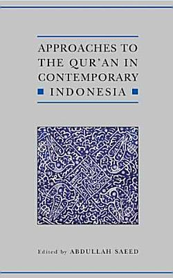Approaches to the Qur an in Contemporary Indonesia PDF