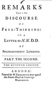Remarks Upon a Late Discourse of Free-thinking: In a Letter to N. N. By Phileleutherus Lipsiensis
