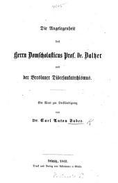 Die Angelegenheit des Herrn Domscholasticus Prof. Dr. Baltzer und der Breslauer Diöcesankatechismus, etc