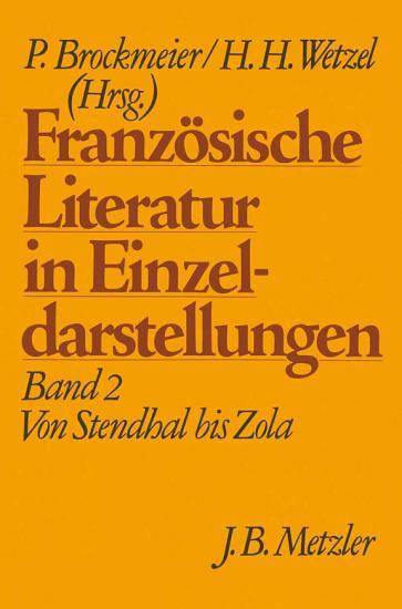 Franz  sische Literatur in Einzeldarstellungen  Band 2  Von Stendhal bis Zola PDF