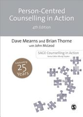 Person-Centred Counselling in Action: Edition 4