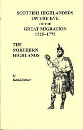 Scottish Highlanders on the Eve of the Great Migration, 1725-1775: The Northern Highlands