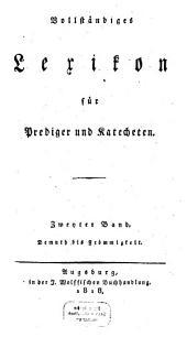 Vollständiges Lexikon für Prediger und Katecheten: Demuth bis Frömmigkeit. 2