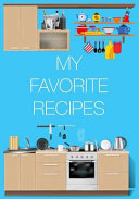 My Favorite Recipes  Blank Cookbook Recipes Notes Cooking Book