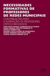 Necessidades formativas de professores de redes municipais: contribuições para a formação de professores crítico-reflexivo
